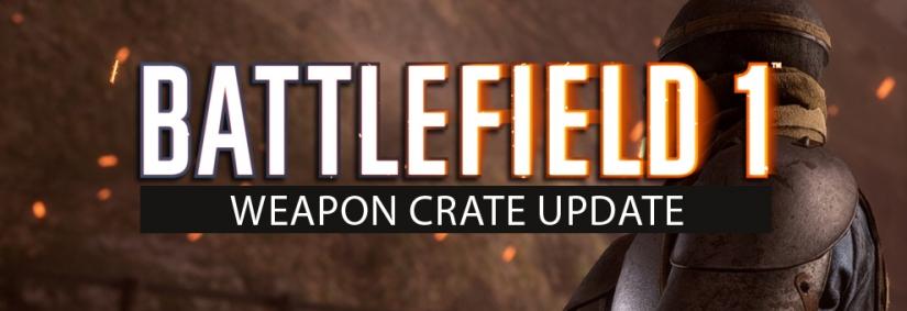 Battlefield 1: Weapon Crate Update für kommende Woche angekündigt