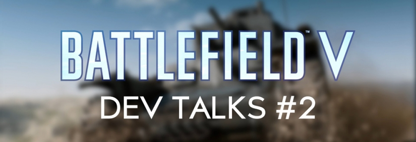 Battlefield V Dev Talks V: Open Beta Feedback
