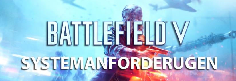 Die offiziellen Battlefield V Systemanforderungen sind bekannt