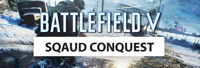 Battlefield V: Squad Conquest ist kein wirklich neuer Spielmodus, wir klären auf