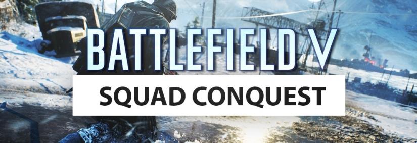 Bestätigt: Squad Conquest Spielmodus wird wieder in Battlefield V integriert